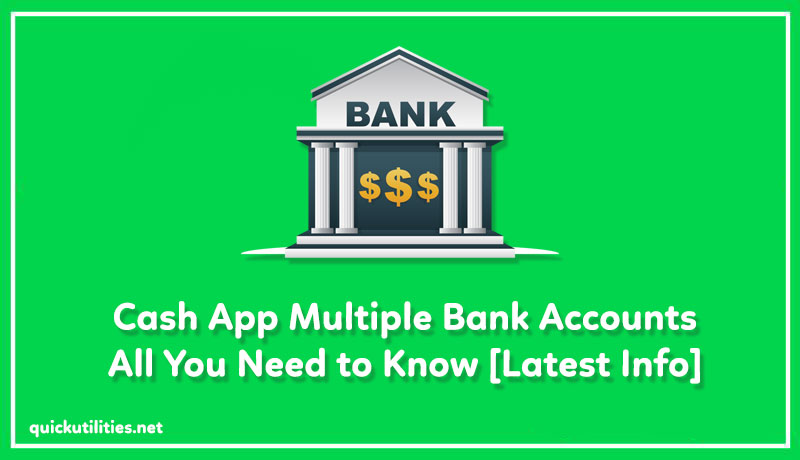 Cash App Multiple Bank Accounts: All You Need to Know [Latest Info]
